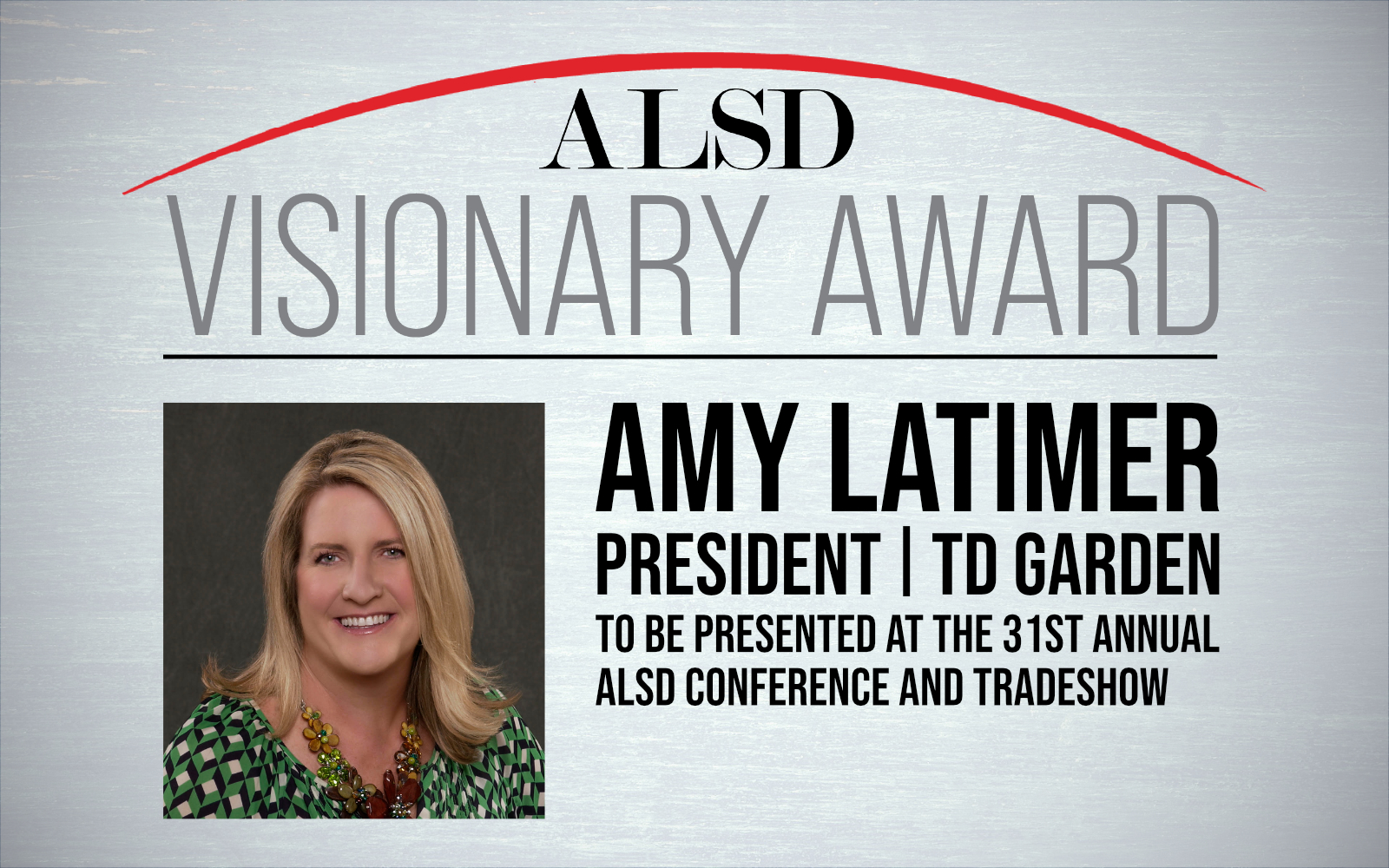 ALSD Selects TD Garden President Amy Latimer to Be Its 2021 Visionary Award Recipient
